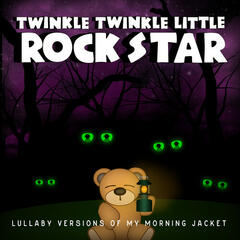Lullaby Versions of My Morning Jacket