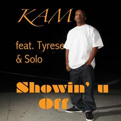 Showin' U Off (feat. Tyrese & Solo)