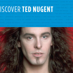 Discover Ted Nugent