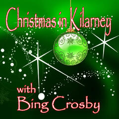 Christmas in Kilarney with Bing Crosby
