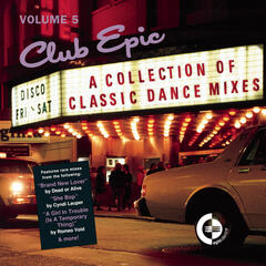 Club Epic - A Collection Of Classic Dance Mixes - Volume 5