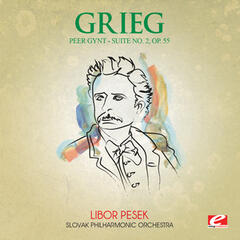 Grieg: Peer Gynt Suite No. 2, Op. 55 (Digitally Remastered)