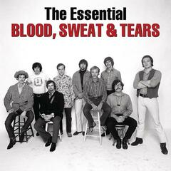 The Essential Blood, Sweat & Tears