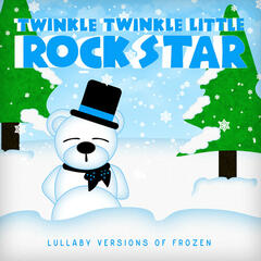 Lullaby Versions of Frozen