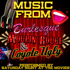 Music from Burlesque, Moulin Rouge & Coyote Ugly