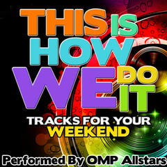 This Is How We Do It: Tracks for Your Weekend