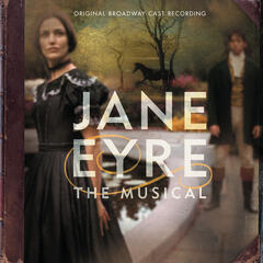 Jane Eyre: The Musical (Original Broadway Cast Recording)