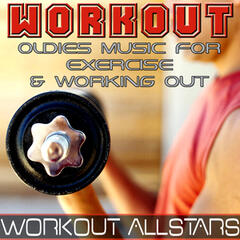 Workout: Oldies Music For Exercise & Working Out (Fitness, Cardio & Aerobic Session)