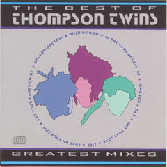 The Best of Thompson Twins  Greatest Mixes