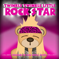 Lullaby Versions of Hair Metal Power Ballads