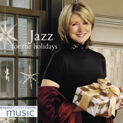 Martha Stewart Living Music: Jazz For The Holidays