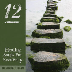 Twelve Step Healing Songs for Recovery