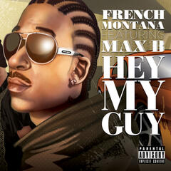 Hey My Guy (feat. Max B)