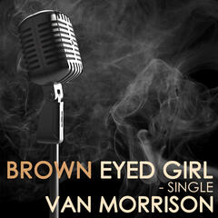 Brown Eyed Girl - Single