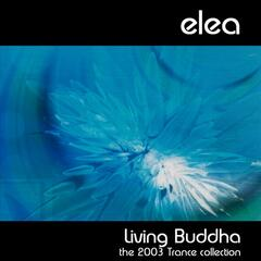 Living Buddha (The 2003 Trance collection)