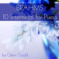 Brahms: 10 Intermezzi for Piano