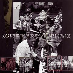 The Best Of MFSB:  Love Is The Message
