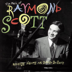 The Music Of Raymond Scott  Reckless    Nights And Turkish Twilights