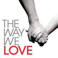 The Way We Love