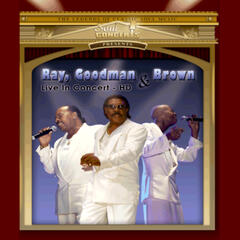 Ray, Goodman, & Brown Live In Concert