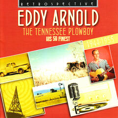 Eddy Arnold. The Tennessee Plowboy - His 59 Finest 1944-1955