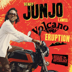 "Reggae Anthology: Henry ""Junjo"" Lawes - Volcano Eruption"