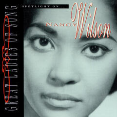 Great Ladies Of Song / Spotlight On Nancy Wilson
