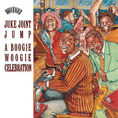 Juke Joint Jump:  A Boogie Woogie Celebration