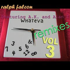 Whateva Remixes Vol 3