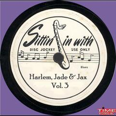 Sittin' In With Harlem Jade & Jax Vol. 3