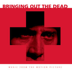Bringing Out The Dead - Music From The Motion Picture