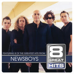 8 Great Hits Newsboys