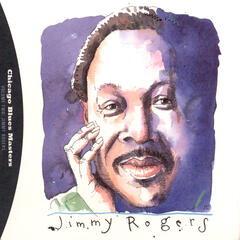 Blues Follow Me All Day Long: The Complete Shelter Recordings Of Jimmy Rogers / Chicago Blues Master, Volume 2