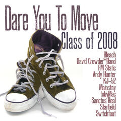 Class Of '08: Dare You To Move