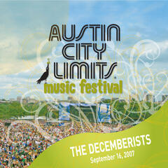 Live At Austin City Limits Music Festival 2007: The Decemberists
