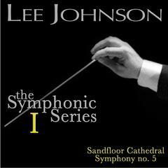 Johnson: The Symphonic Series I: Sandfloor Cathedral - Symphony No. 5