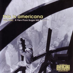 This Is Americana Vol. 1: A View From Sugar Hill Records