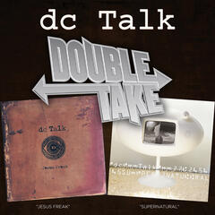 Double Take - DC Talk