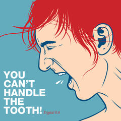 You Can't Handle The Tooth