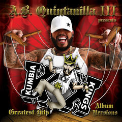 "A.B. Quintanilla III/ Kumbia Kings Presents Greatest Hits ""Album Versions"""