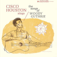 Cisco Houston Sings Songs