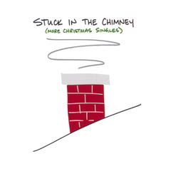 Stuck in the Chimney (more Christmas Singles)