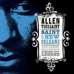 Allen Toussaint - Saint Of New Orleans