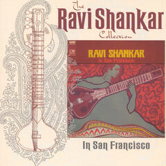 The Ravi Shankar Collection: In San Francisco