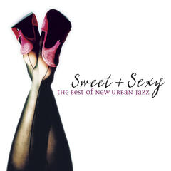 Sweet & Sexy: The Best Of New Urban Jazz