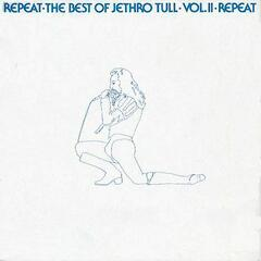 Repeat - The Best Of Jethro Tull Volume 2