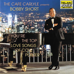 The Cafe Carlyle Presents Bobby Short: You're The Top