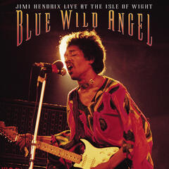Blue Wild Angel: Jimi Hendrix At The Isle Of Wight