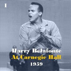 Harry Belafonte at Carnegie Hall 1959, Vol. 1