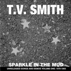 Sparkle In The Mud : Unreleased Songs And Demos Volume One: 1979-1983
